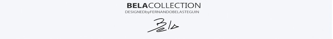 Bela Collection Designed by-Fernando Belasteguin